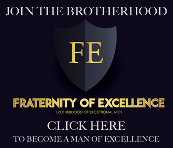 Join the Fraternity of Excellence - The Brotherhood of Exemplary Men