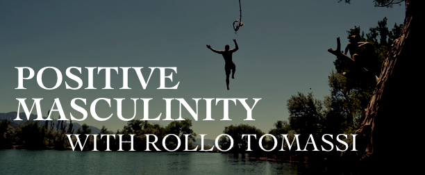 Positive Masculinity with Rollo Tomassi